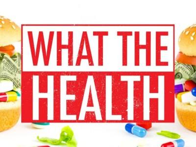 What the Health - od tej strony ich nie znaliście