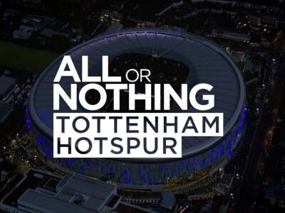 All or Nothing: Tottenham Hotspur – dokument o piłkarskim klubie