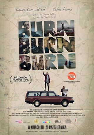 Burn Burn Burn (2015) online. Obsada, opinie, opis fabuły, zwiastun